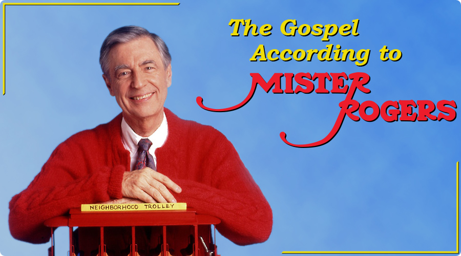 The Gospel According to Mister Rogers